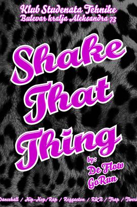 SHAKE THAT THING 29.06.